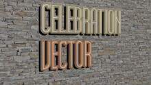 3D Representation Of CELEBRATION VECTOR With Icon On The Wall And Text Arranged By Metallic Cubic Letters On A Mirror Floor For Concept Meaning And Slideshow Presentation. Background And Illustration