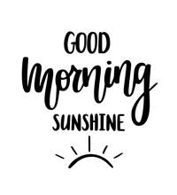 Good Morning Sunshine Nice Cal...