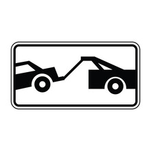 Tow Away Zone Road Sign. Vector Illustration Of No Parking Traffic Sign. Unauthorized Vehicles Will Be Towed Away At Owner's Expense. Towing Car Symbol Isolated On White Background.