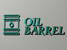 3D Illustration Of OIL BARREL Graphics And Text Made By Metallic Dice Letters For The Related Meanings Of The Concept And Presentations. Background And Abstract