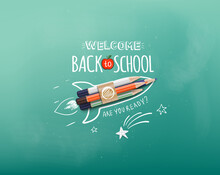 Welcome Back To School. Rocket Ship Launch Made With Colour Pencils. Welcome Back To School Banner. Vector Illustration