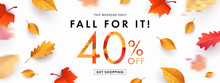 Autumn Sale Background, Banner, Poster Or Flyer Design. Vector Illustration With Bright Beautiful Leaves Frame And Text Fall For It 40 % Off. Template For Advertising, Web, Social And Fashion Ads