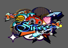 The Inscription Street In The Style Of Pop Art Street Graffiti On The Background Of Clouds, Explosions, Boombox, Skate, Ball, Ice Cream. Perfect For Stickers, Flyers, Festivals. EPS 10