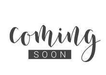 Handwritten Lettering Of Coming Soon. Template For Banner, Card, Invitation, Party, Poster, Print Or Web Product. Objects Isolated On White Background. Vector Stock Illustration.