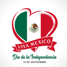 Viva Mexico, Día De La Independencia Banner. Translation: Independence Day 16 September Celebration In United Mexican States. Flag In Heart Vector Illustration Love For Federal Republic Of Mexico