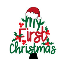 My First Christmas - With Santa's Hat And Mistletoe. Good For T Shirt , Textile Print, Invitation Card, Poster, And Gift Design.