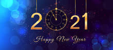 Happy New Year 2021 Blue Background With Bokeh Effect, Hanging Golden Numbers, Gold Vintage Clock And Lights. Happy New Year 2021 Holiday Background, Poster Or Greeting Card With Happy New Year Text.