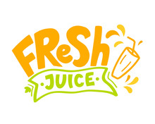 Hand Drawn Lettering Of Bright Sticker For Fresh Juice