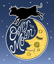 "Vector Illustration Of A Silhouetted Cow Jumping Over A Smiling Half Moon And An ""over The Moon"" Sign Against A Starry Sky Background."