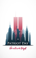 Patriot Day Poster. We Will Never Forget. New York City September 11, 2001. Vector Illustration.