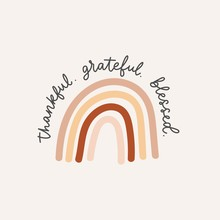 Thankful Grateful Blessed Inspirational Lettering Card With Rainbow In Brown, Red And Beige Colors. Modern Calligraphy Design For Prints, Cards, Textile, Posters, Nursery Etc. Vector Illustration