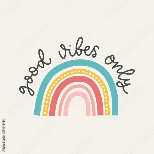 Good vibes only colorful vector illustration with lettering and hand drawn rainbow Fototapet