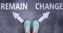 Remain And Change As Different Choices In Life - Pictured As Words Remain, Change On A Road To Symbolize Making Decision And Picking Either Remain Or Change As An Option, 3d Illustration