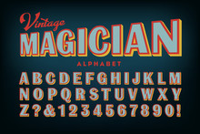 Vintage Magician Alphabet; A Late Victorian Era Sans Serif Style, As Seen On Old Sho0w Posters From Around The Turn Of The 20th Century. Basic Tricolor Effect On Retro Block Lettering.