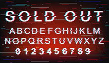Sold Out Glitch Font Template....