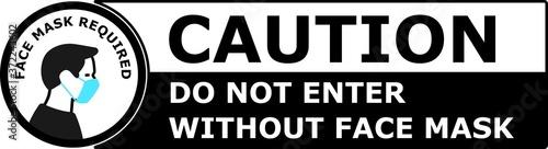 Obraz na plátne Do not enter without face mask covering caution banner sign.