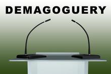 DEMAGOGUERY - Political Concept