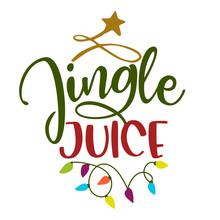 Jingle Juice - Calligraphy Phrase For Christmas. Hand Drawn Lettering For Xmas Greetings Cards, Invitations. Good For T-shirt, Mug, Scrap Booking, Gift, Printing Press. Holiday Quotes.
