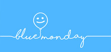Blue Monday With Smile. Slogan Hello Or Happy Monday In January. Vector Icon Sign The Most Depressing Day Of The Year The Day Commit Suicide And Depression Motivation. Funny Sadness Cartoon Smiling