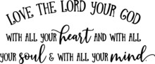 Love The Lord Your God With Al...