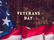 Happy Veterans Day. Beautiful greeting card. Close-up, view from above. National holiday concept. Congratulations for family, relatives, friends and colleagues
