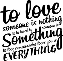 To Love Someone Is Nothing To ...