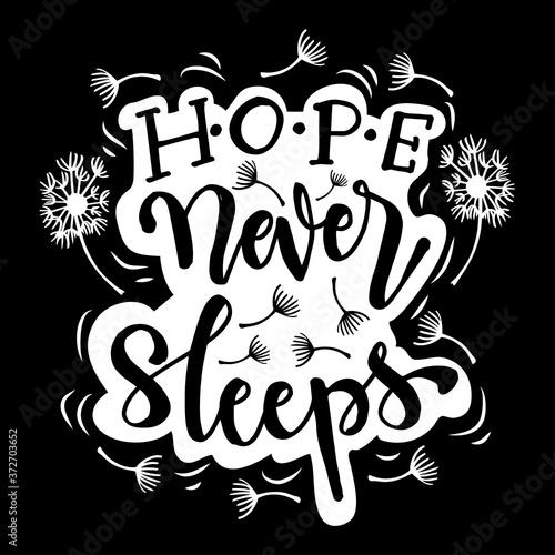 Hope Never Sleeps. Motivational quote.