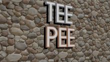 Tee Pee Text On Textured Wall, 3D Illustration For Design And Print