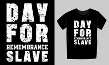 Day For Remembrance Slave T-sh...