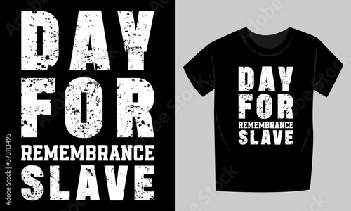 Photo Day for Remembrance slave t-shirt design