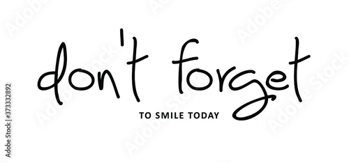 Vászonkép Slogan don't forget to smile today, enjoy every moment