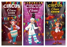 Circus Clowns Comedy Show Vector Banners. Clowns With Face Makeup, Wearing Sailor Suit And Tramp Costume, Dancing And Playing On Drum, Performing On Lighted Stage Or Circus Arena Cartoon Characters