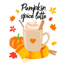 Pumpkin Spice Latte Sign With Black Lettering Text And Coffee Cup. Cosy Autumnal Vector Illustration On White Background With Leaves. Cartoon Flat Style Poster Of Special Seasonal Coffee With Cinnamon