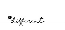 Slogan Be Different. Vector Best Success Quotes Relaxing And Chill, Positive, Motivation And Inspiration Message Concept Make It Happen, Believe In Yourself Slogans Happy, Think Big Fitness Ideas.