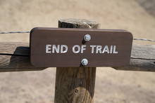 End Of Trail Sign. Taken In Jo...