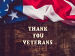 Thank You Veterans. Congratulatory phrase. Close-up, view from above. National holiday concept. Congratulations for family, relatives, friends and colleagues