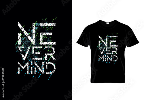 Nevermind Typography T Shirt Design Vector Wallpaper Mural