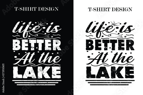 life is better at the lake t-shirt design Wallpaper Mural
