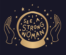 I See A Strong Woman, Background - Template Design For Poster, Banner, Social Media Post. A Magic Ball With Rays Of Light In The Hands Of Line Art And The Point Of A Fortune Teller.