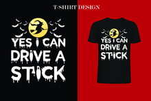 Yes I Can Drive A Stick T-shir...