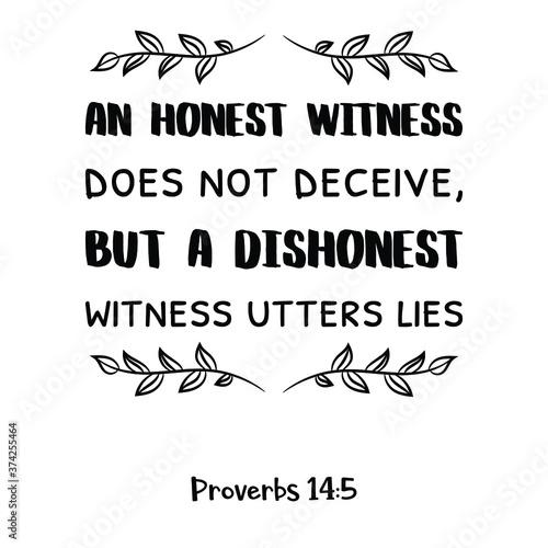 An honest witness does not deceive, but a dishonest witness utters lies Canvas Print