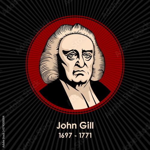 Cuadros en Lienzo John Gill (1697 - 1771) was an English Baptist pastor, biblical scholar, and theologian who held to a firm Calvinistic soteriology