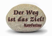 Der Weg Ist Das Ziel!, Spruch Auf Weisheitsstein