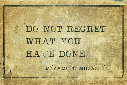 Fotografiet Do not regret Musashi