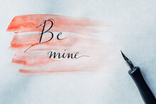 "Be Mine"""" Written On A Valenti..."