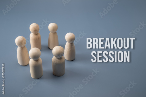 Breakout session concept. Wooden figure circle with text. Fototapete