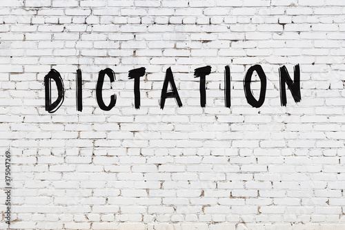 Inscription dictation painted on white brick wall Poster Mural XXL