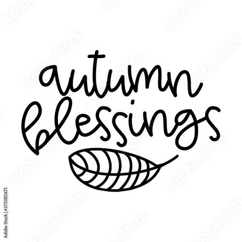 Fototapeta Autumn blessings - Inspirational Autumn or Thanksgiving beautiful handwritten quote, lettering message