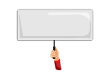 Blank Sign. Isolated Activist Person Hand Holding Blank Sign, Placard Or Banner On Stick Icon. Vector Empty Protest Message Poster. Demonstration, Picket And Political Announcement Concept