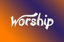 "The Word ""Worship"" For Christian Music Concert Or Sunday Service, Duo Color Tone"